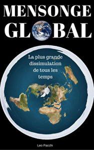 Mensonge Global: La plus grande dissimulation de tous les temps