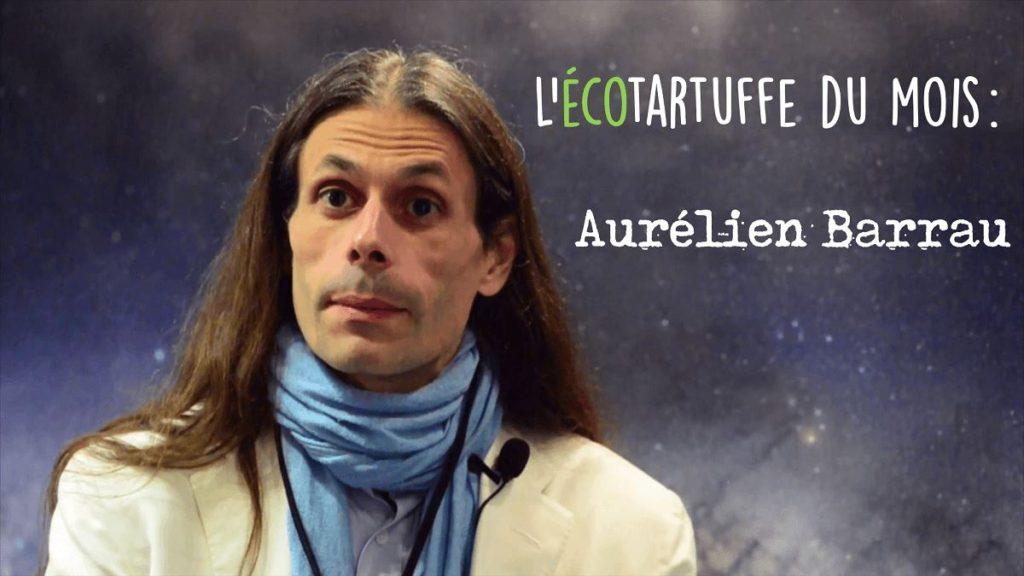 Aurélien Barrau, l'écotartuffe du mois